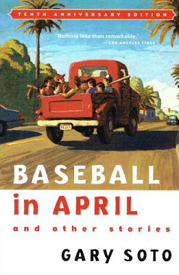 Baseball in April and Other Stories By Soto, Gary