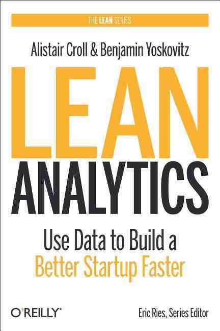 Lean Analytics By Croll, Alistair/ Yoskovitz, Benjamin